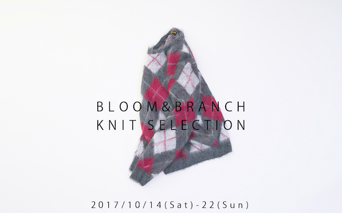 WEB SHOP 2017AW KNIT SELECTION / 17.10.14.11:00-17.10.23.0:00 / EVENT